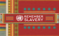 Remember Slavery' Student Videoconference to Celebrate Legacy, Contributions of Africa-Descended People, at United Nations Headquarters, 12 May